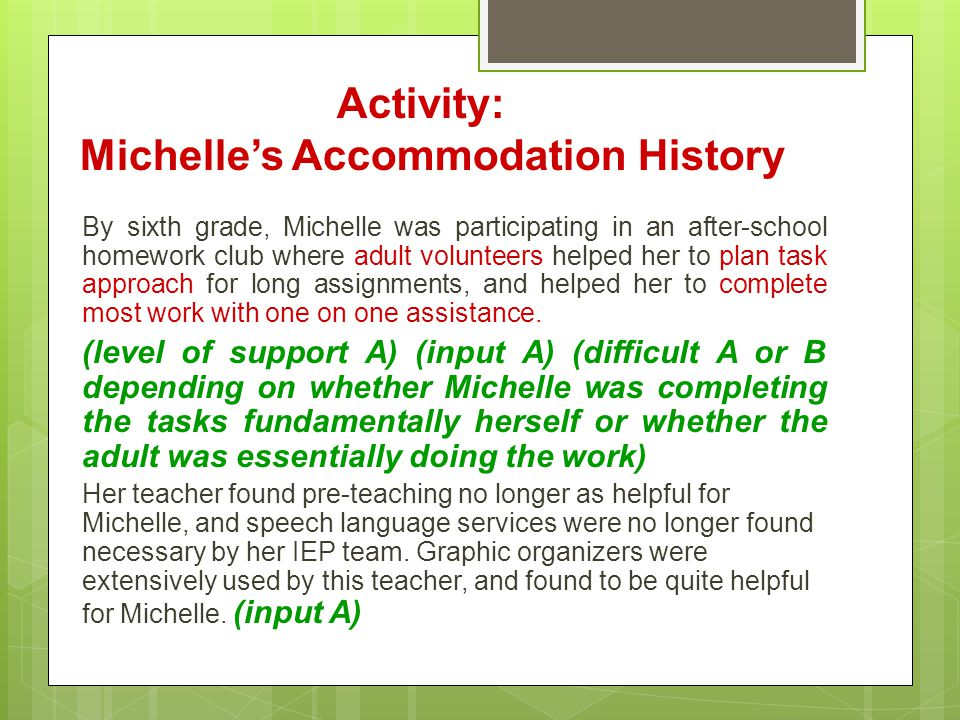 By sixth grade, Michelle was participating in an after-school homework club where adult volunteers helped her to plan task approach for long assignmen