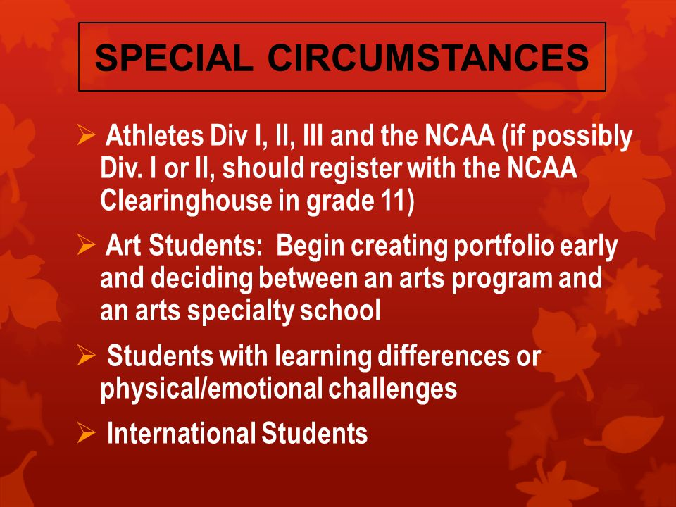 SPECIAL CIRCUMSTANCES  Athletes Div I, II, III and the NCAA (if possibly Div.
