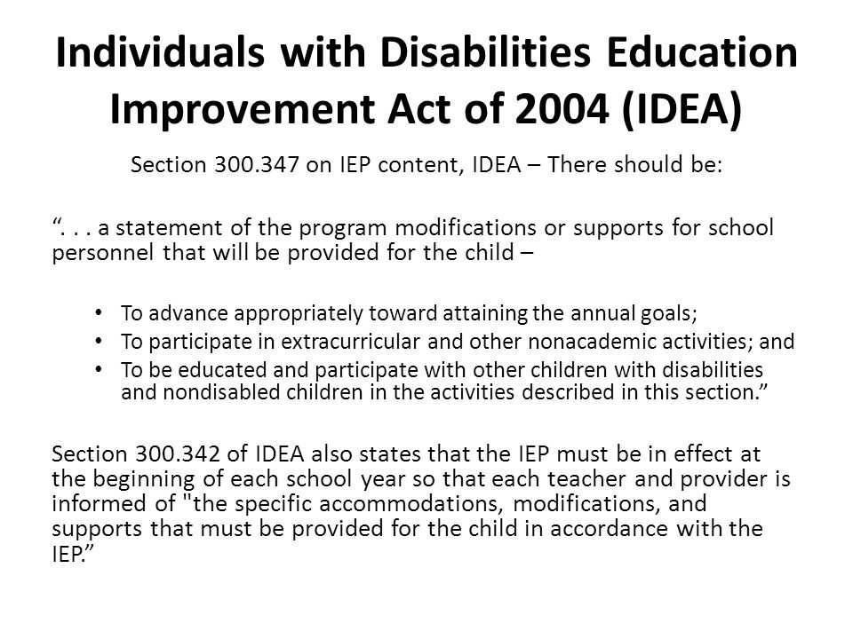 "Individuals with Disabilities Education Improvement Act of 2004 (IDEA) Section 300.347 on IEP content, IDEA – There should be: ""... a statement of the"
