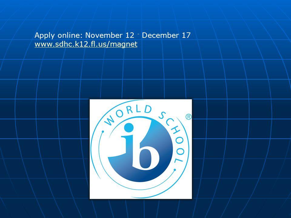 Apply online: November 12 - December 17 www.sdhc.k12.fl.us/magnet www.sdhc.k12.fl.us/magnet