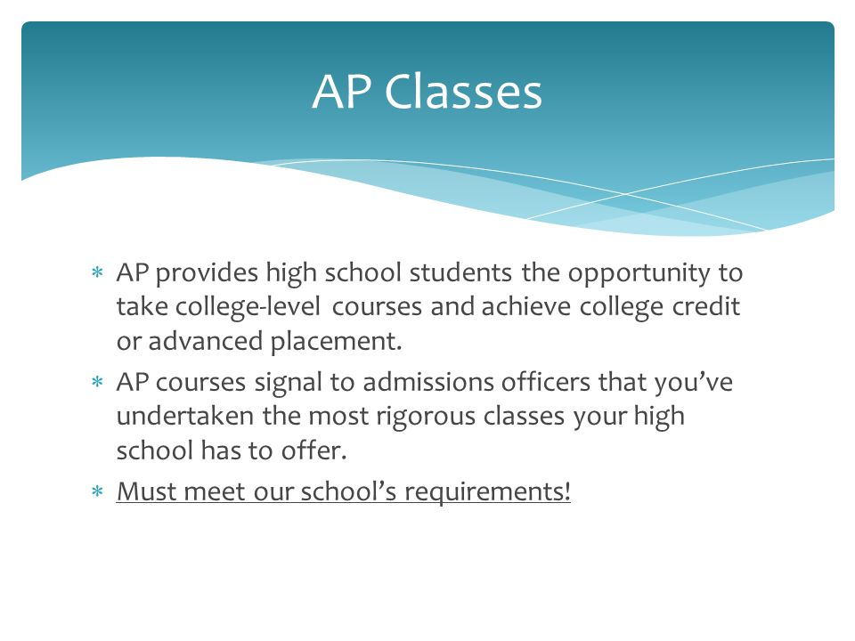  AP provides high school students the opportunity to take college-level courses and achieve college credit or advanced placement.