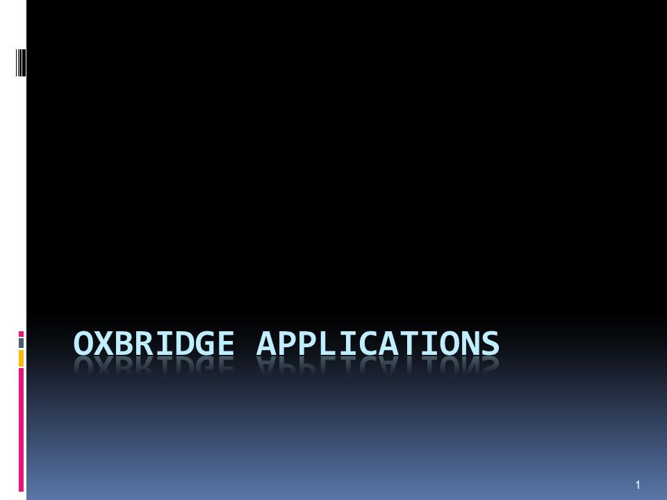 Oxbridge  Can be a fantastic opportunity  Different in many ways  Not necessarily the best courses for you  Not easy to get into  Lots of other good universities  Other opportunities I want to draw to your attention.