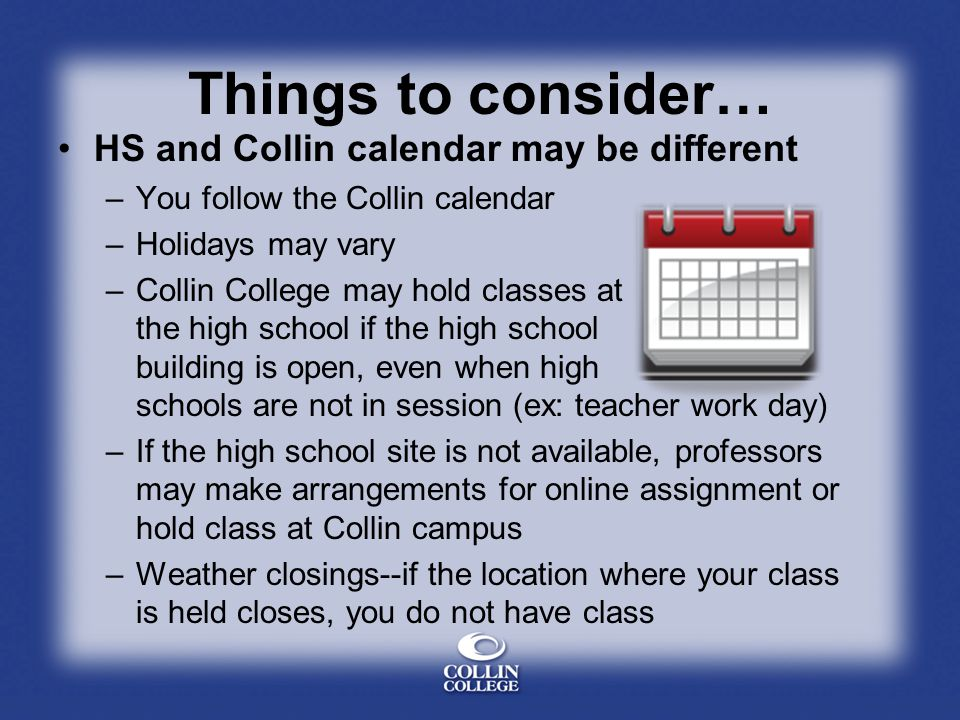 Things to consider… Attendance and Time Management are very important.