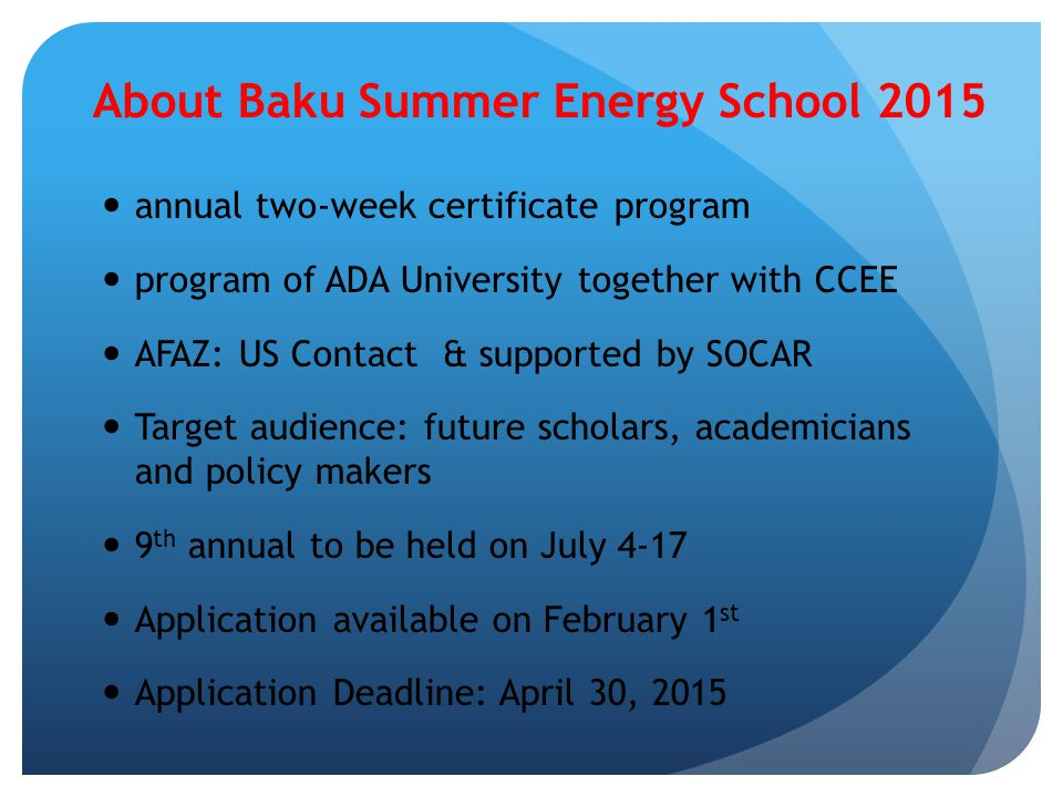 About Baku Summer Energy School 2015 annual two-week certificate program program of ADA University together with CCEE AFAZ: US Contact & supported by