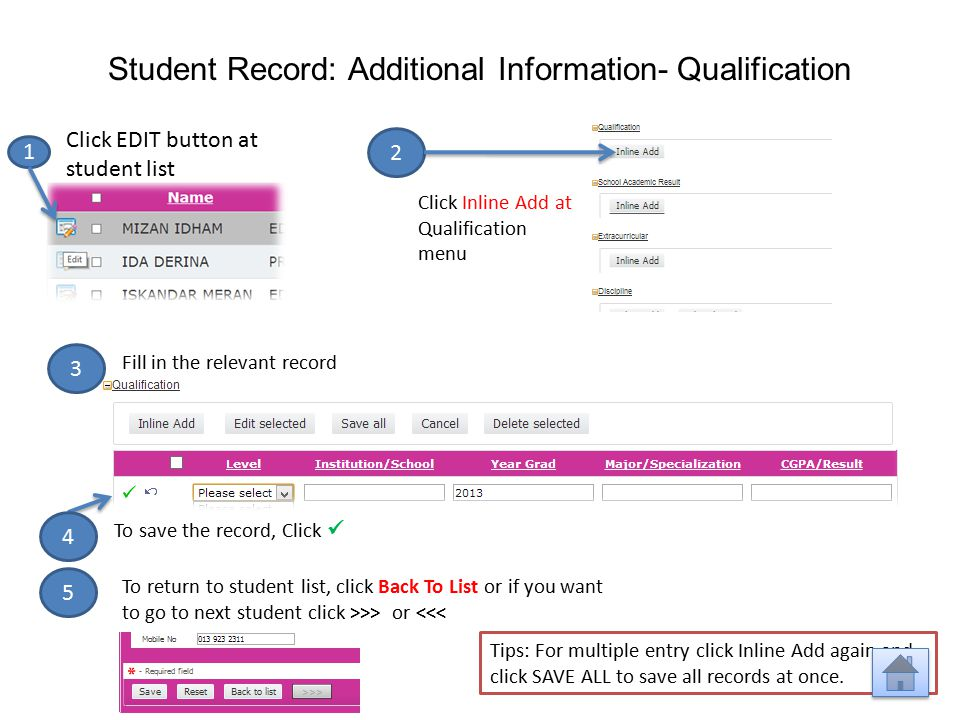 Student Record: Additional Information- Qualification 2 Click Inline Add at Qualification menu 1 Click EDIT button at student list 3 Fill in the relev