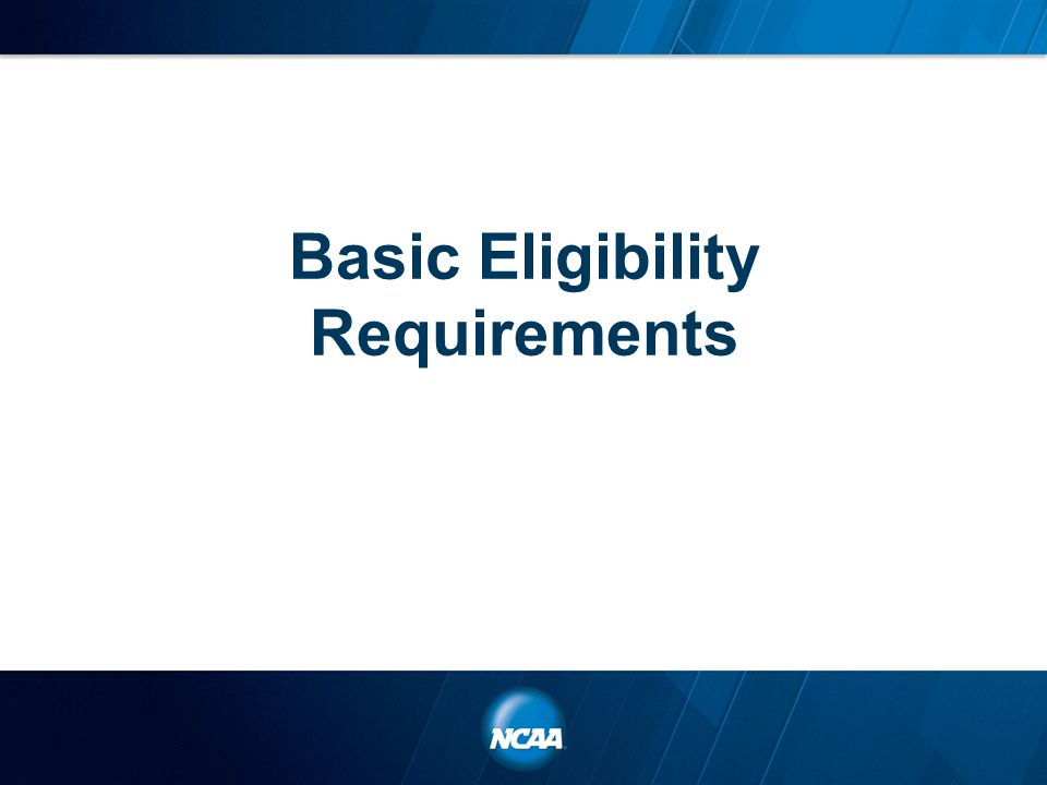 Basic Eligibility Requirements