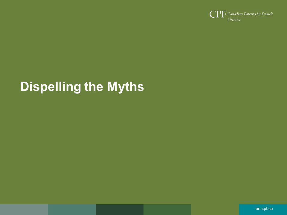 on.cpf.ca Dispelling the Myths
