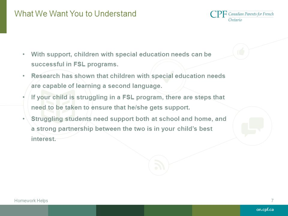 on.cpf.ca What We Want You to Understand With support, children with special education needs can be successful in FSL programs. Research has shown tha