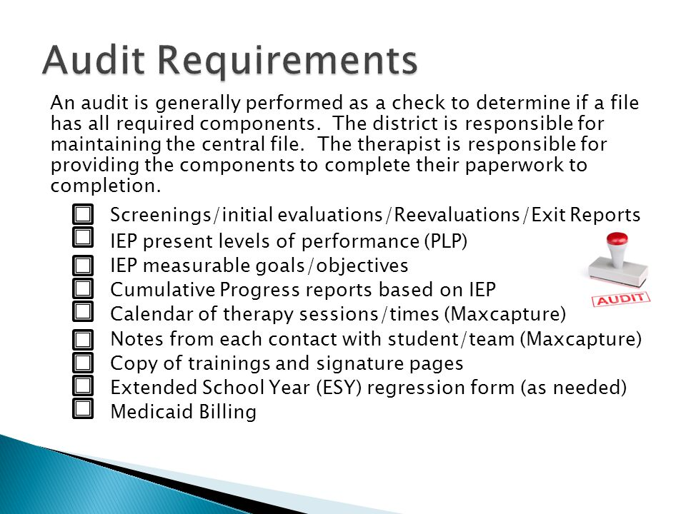 An audit is generally performed as a check to determine if a file has all required components. The district is responsible for maintaining the central