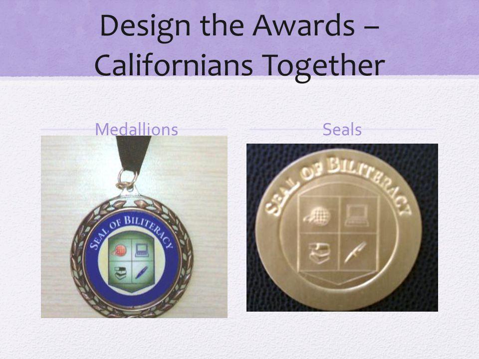 Design the Awards – Californians Together MedallionsSeals
