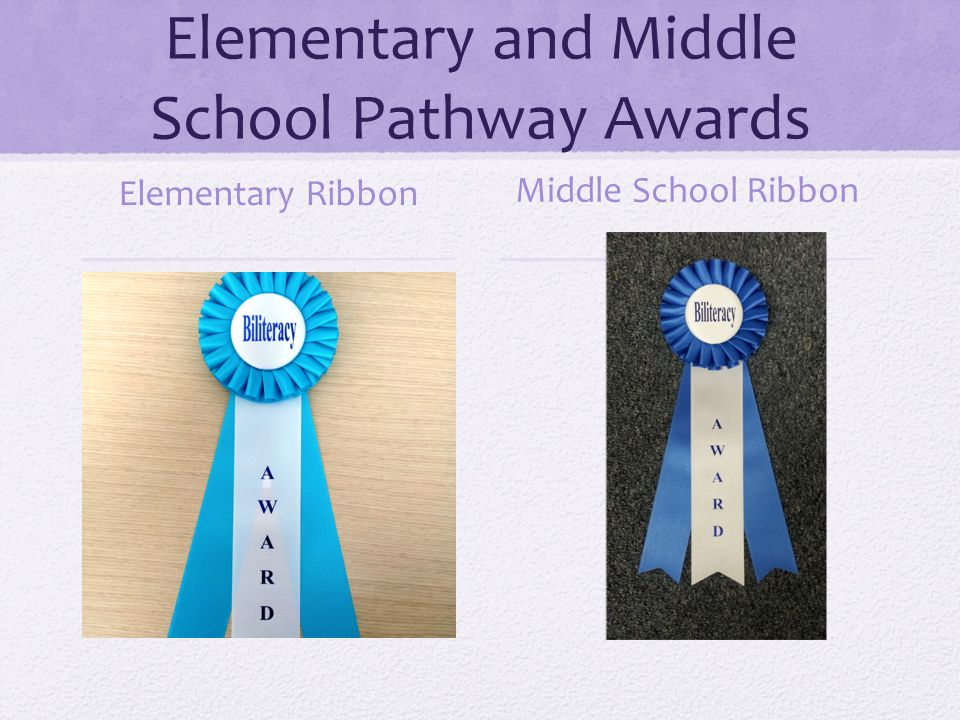 Elementary and Middle School Pathway Awards Elementary Ribbon Middle School Ribbon