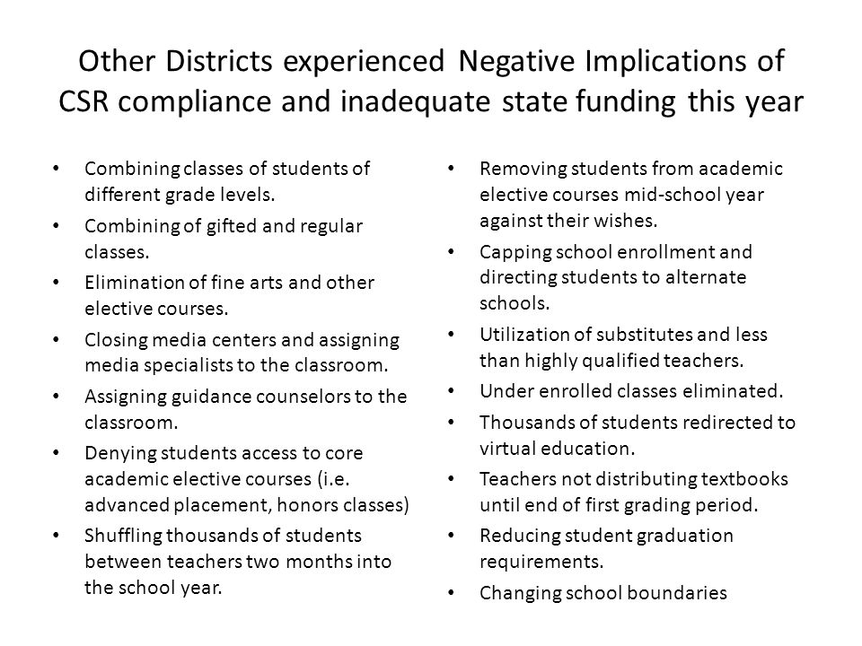 Other Districts experienced Negative Implications of CSR compliance and inadequate state funding this year Combining classes of students of different