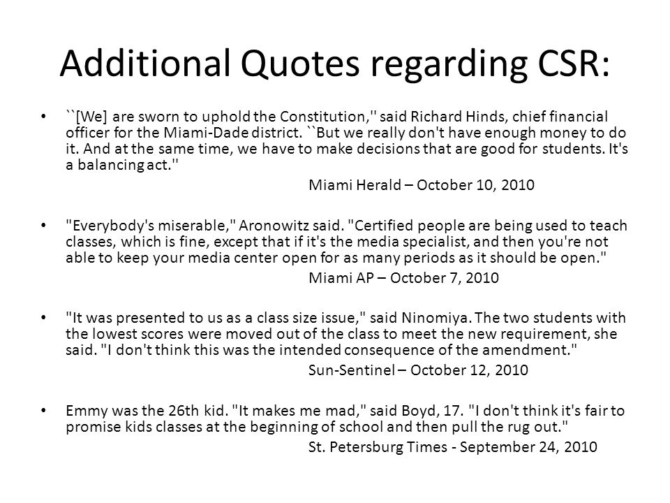 Additional Quotes regarding CSR: ``[We] are sworn to uphold the Constitution,'' said Richard Hinds, chief financial officer for the Miami-Dade distric