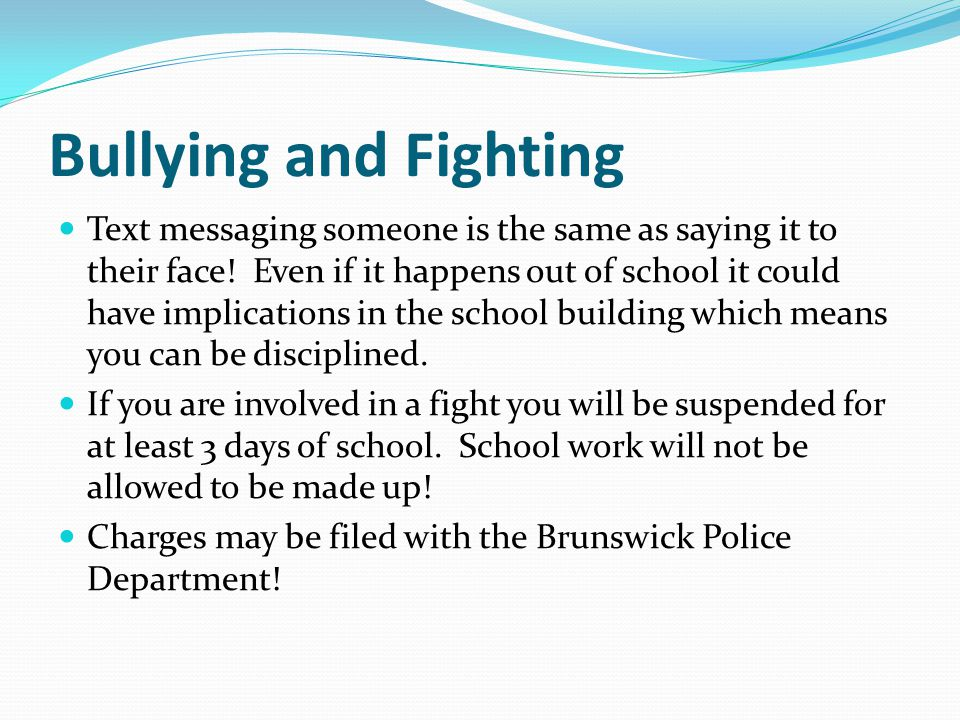 Bullying and Fighting Text messaging someone is the same as saying it to their face.