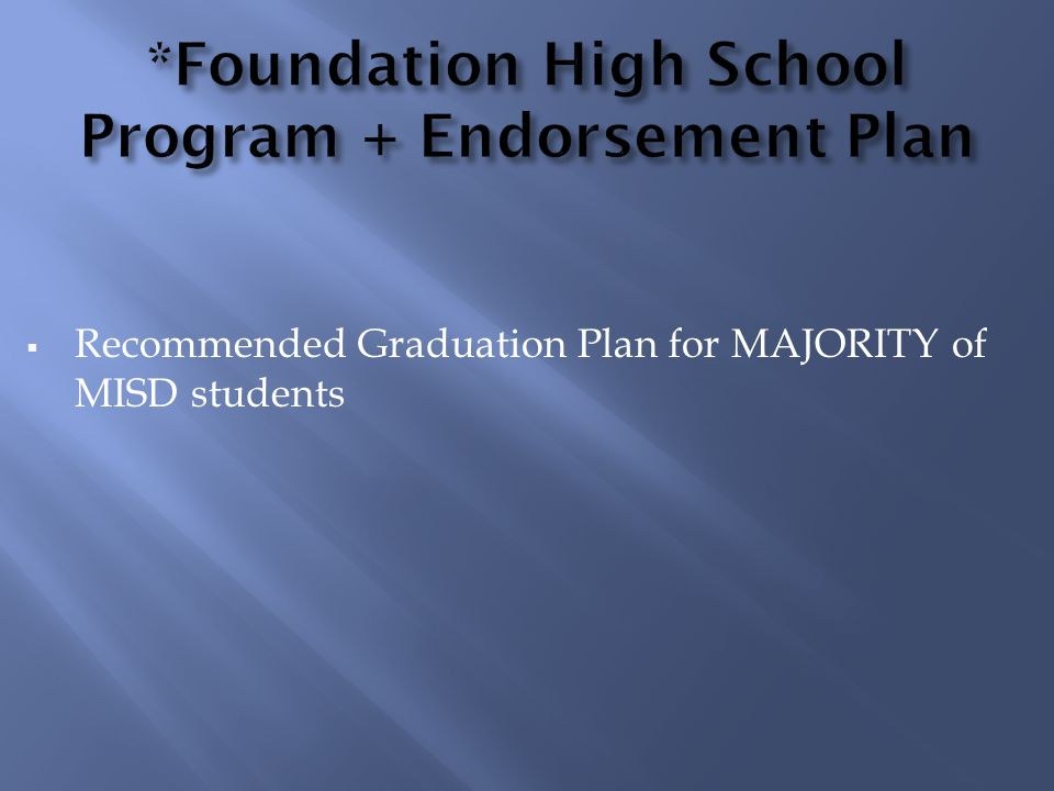  Recommended Graduation Plan for MAJORITY of MISD students