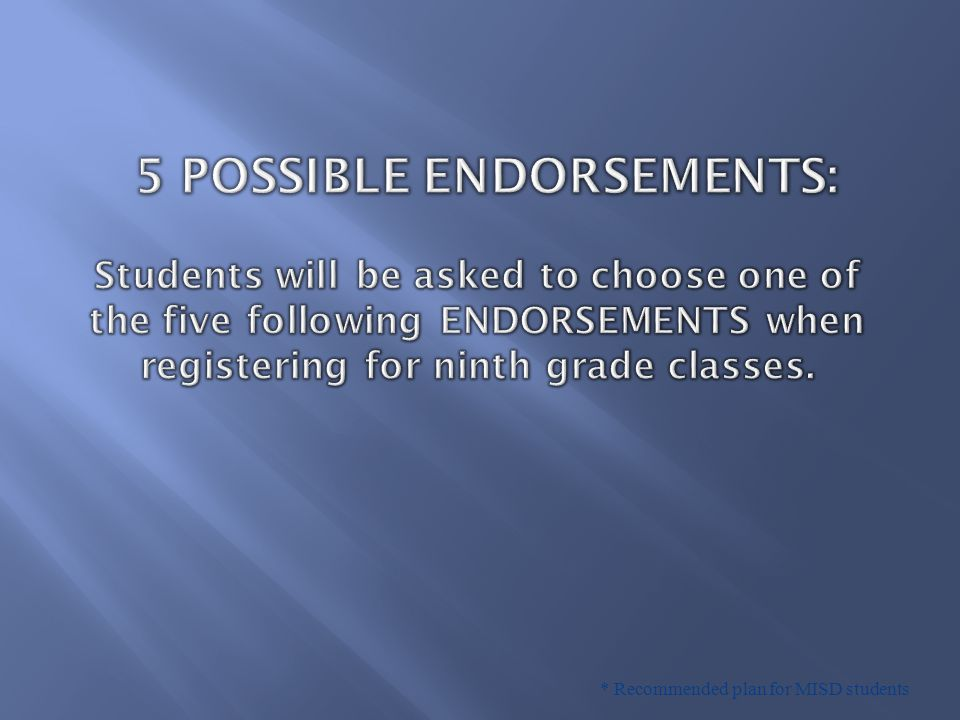 * Recommended plan for MISD students