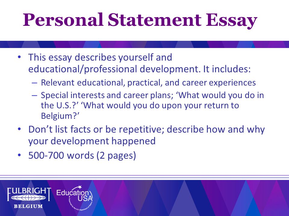 Personal Statement Essay This essay describes yourself and educational/professional development.