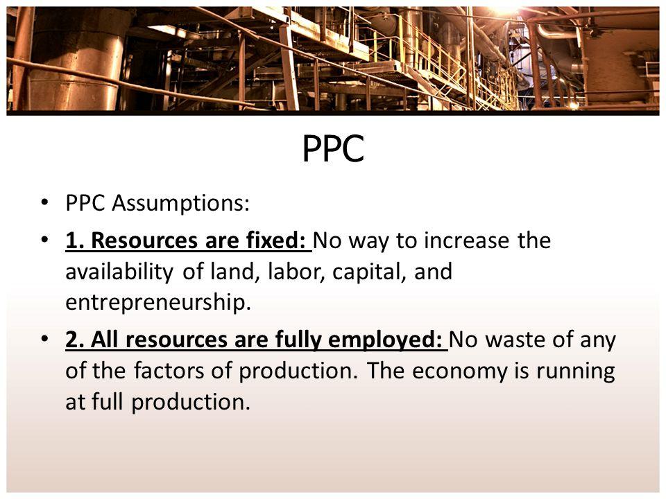 PPC PPC Assumptions: 1.
