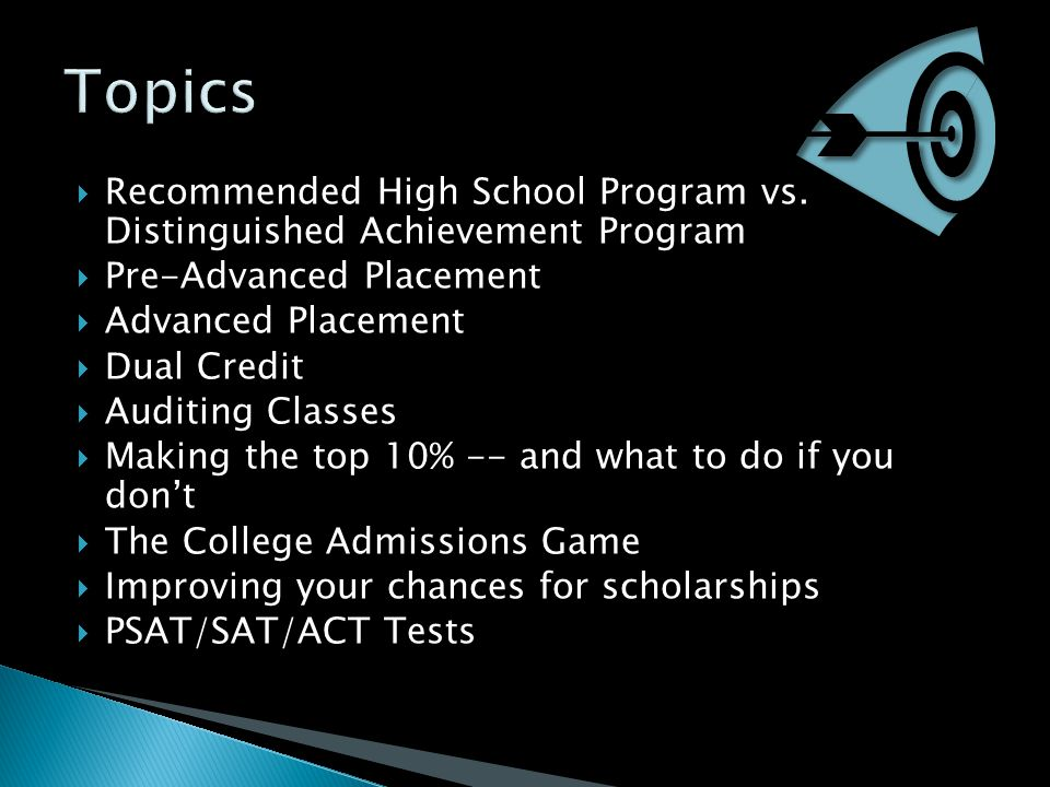  Recommended High School Program vs. Distinguished Achievement Program  Pre-Advanced Placement  Advanced Placement  Dual Credit  Auditing Classes