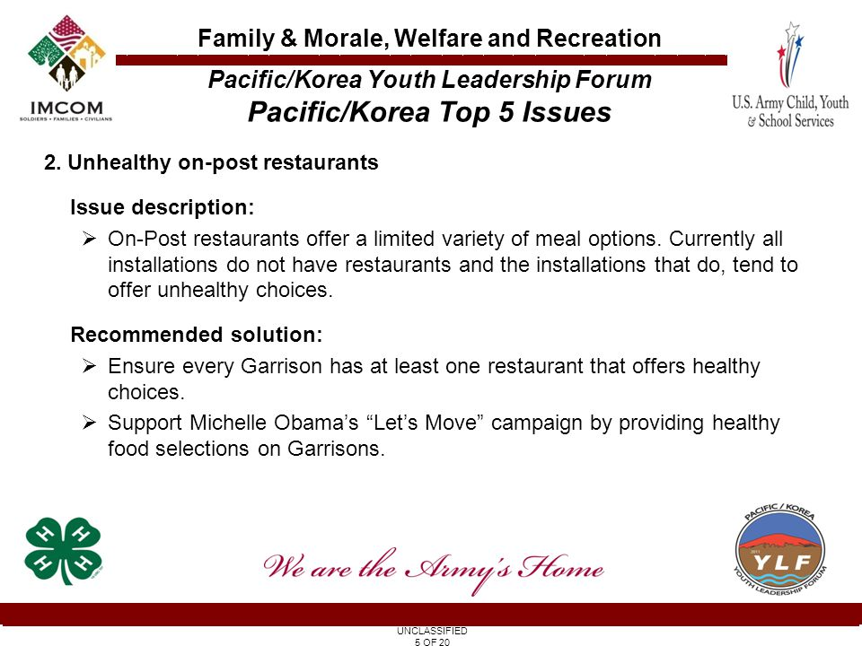 UNCLASSIFIED 16 OF 20 Family & Morale, Welfare and Recreation Pacific/Korea Youth Leadership Forum 6 Highlights of the Week Kilauea Lava Tubes Hawaiian Culture –Pele, Goddess of fire –Legend of the Ohia Tree –Traditional Lunch