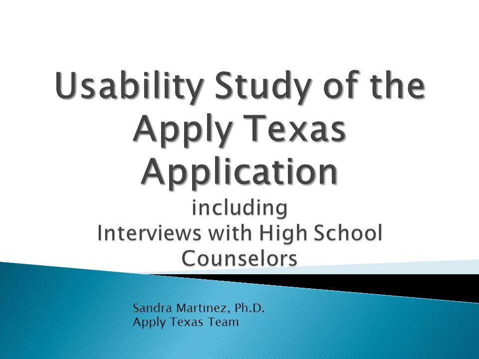 Sandra Martinez, Ph.D. Apply Texas Team