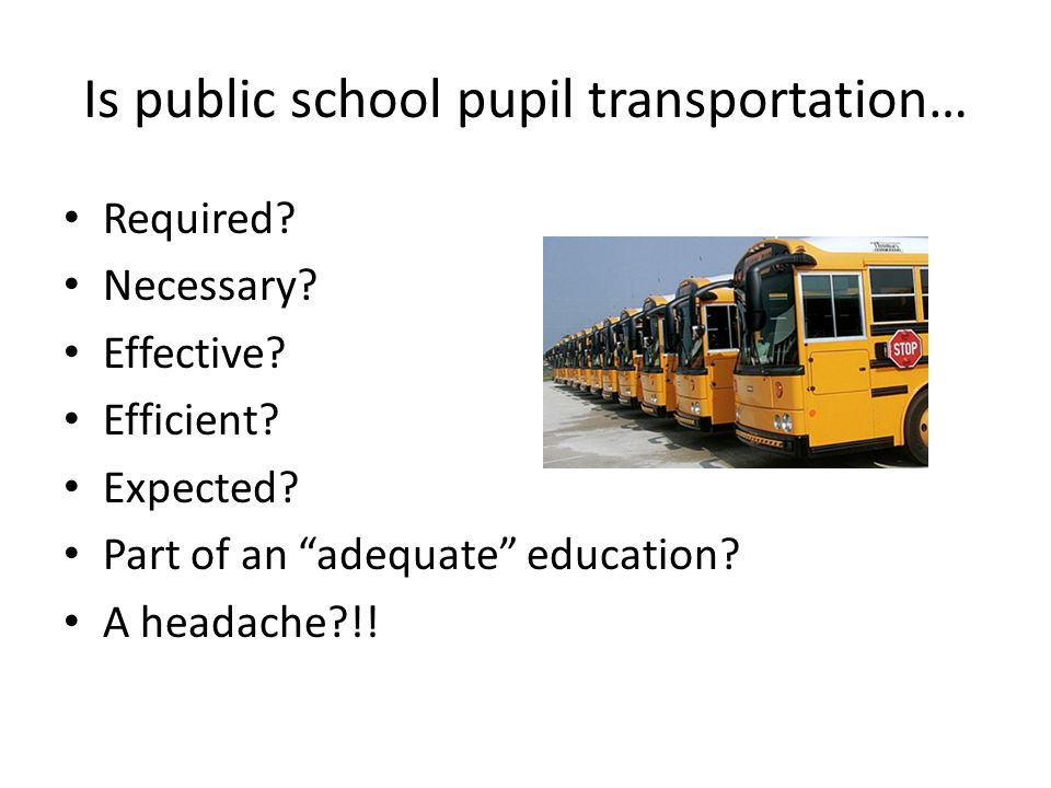 Legal Basis Are public schools in Arkansas required to provide transportation for students to and from school?