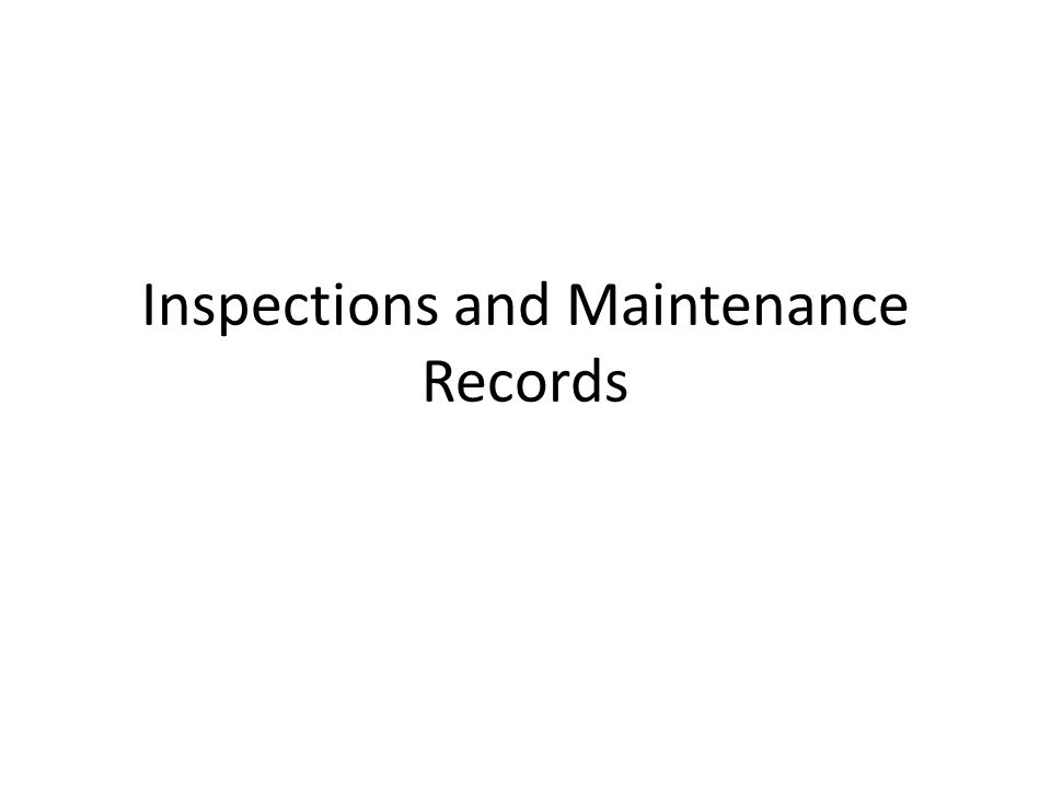 Preventive Maintenance Inspections Four PMI inspections per year Performed locally