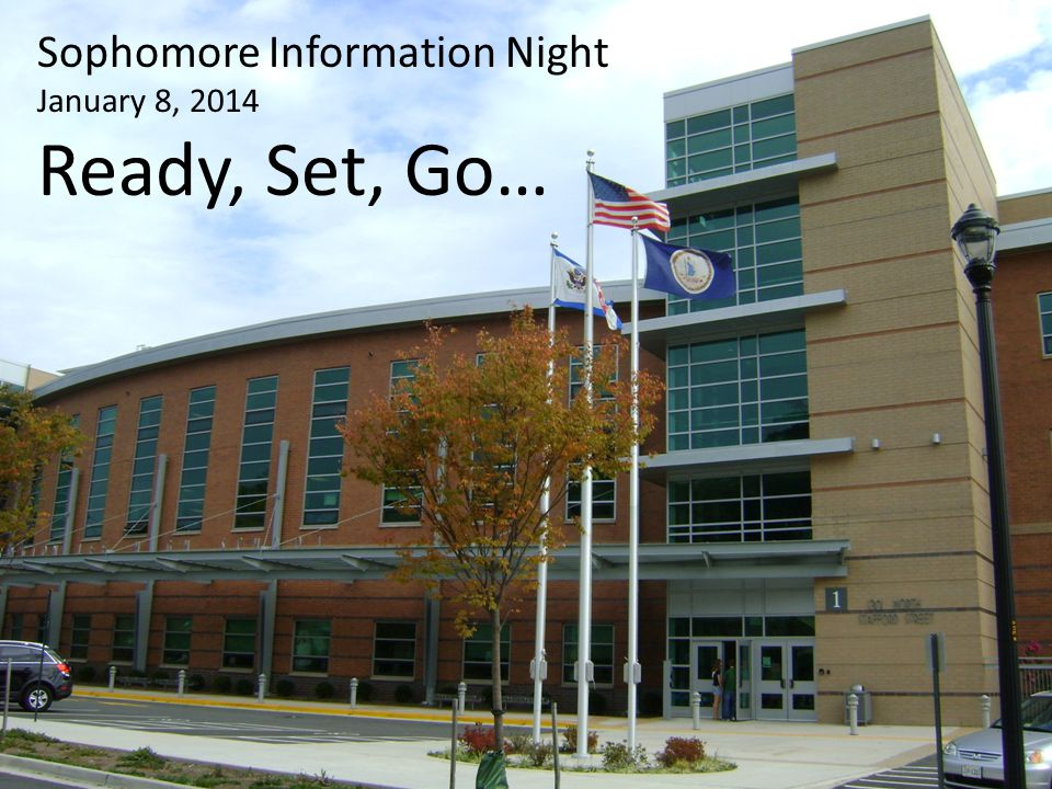 Sophomore Information Night January 8, 2014 Ready, Set, Go…