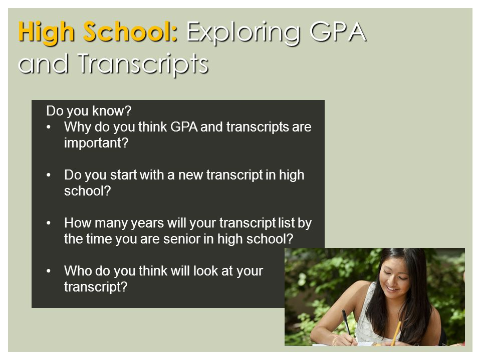 High School: Exploring GPA and Transcripts Do you know.