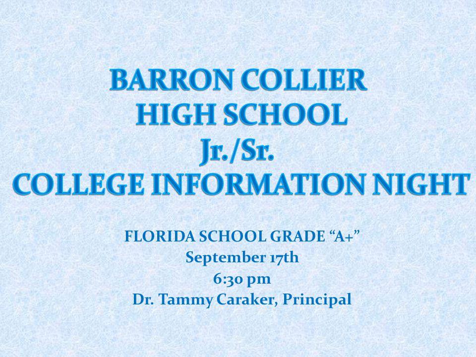 FLORIDA SCHOOL GRADE A+ September 17th 6:30 pm Dr. Tammy Caraker, Principal