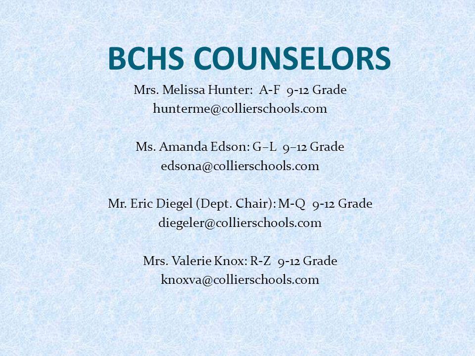 BCHS COUNSELORS Mrs.Melissa Hunter: A-F 9-12 Grade hunterme@collierschools.com Ms.