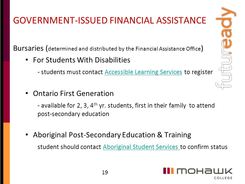 GOVERNMENT-ISSUED FINANCIAL ASSISTANCE Bursaries ( determined and distributed by the Financial Assistance Office ) For Students With Disabilities - st