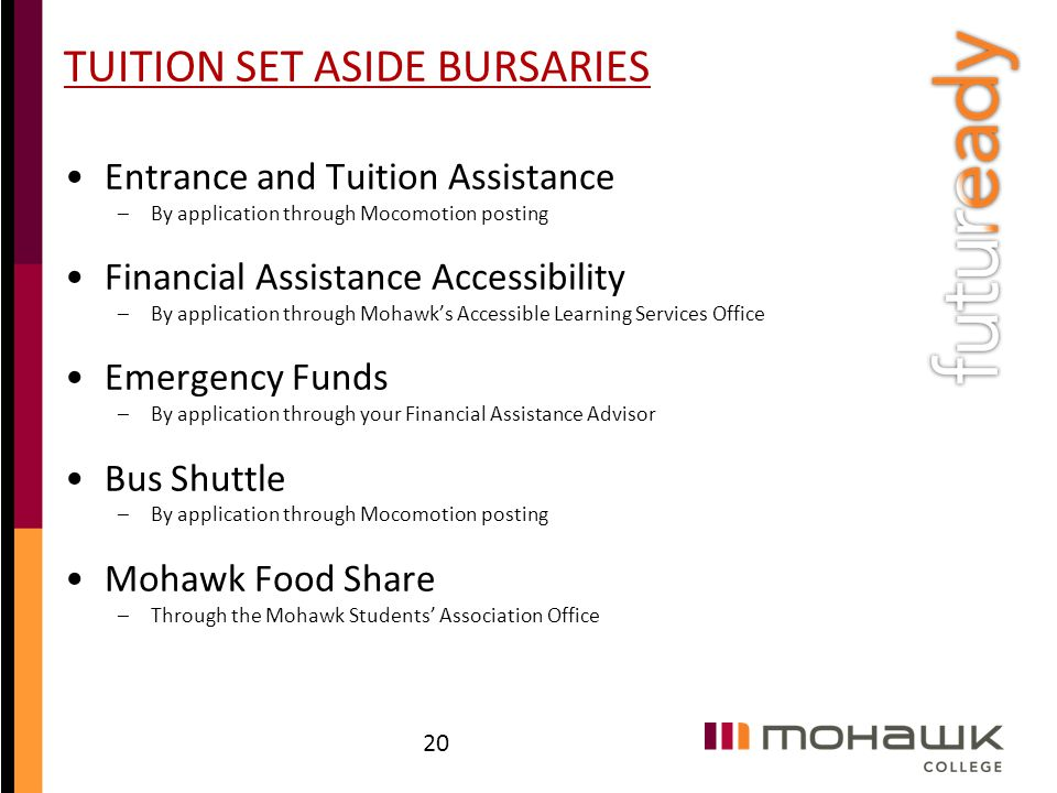 TUITION SET ASIDE BURSARIES Entrance and Tuition Assistance –By application through Mocomotion posting Financial Assistance Accessibility –By applicat