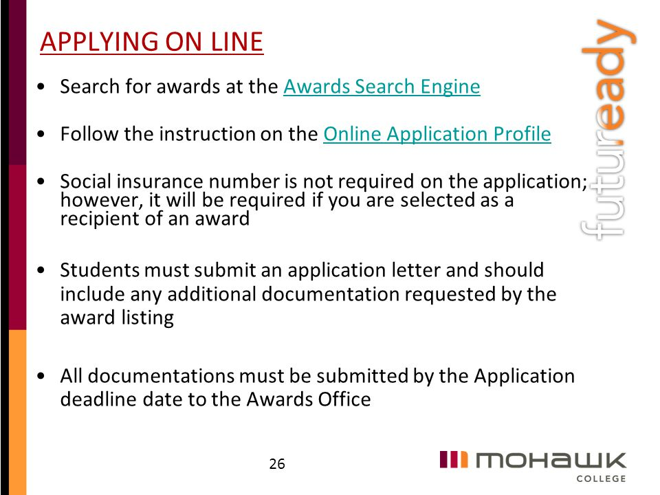 APPLYING ON LINE Search for awards at the Awards Search EngineAwards Search Engine Follow the instruction on the Online Application ProfileOnline Appl