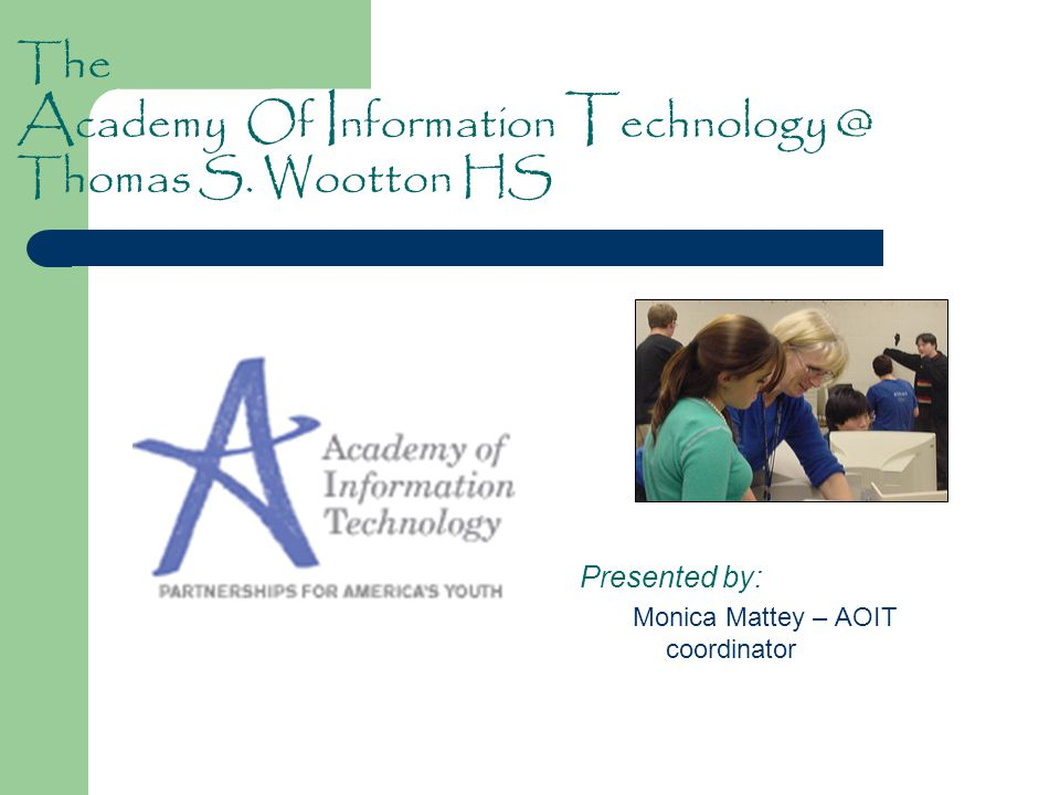 The A cademy Of I nformation T echnology @ Thomas S.