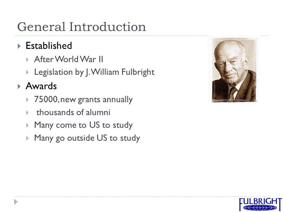 General Introduction  Established  After World War II  Legislation by J.