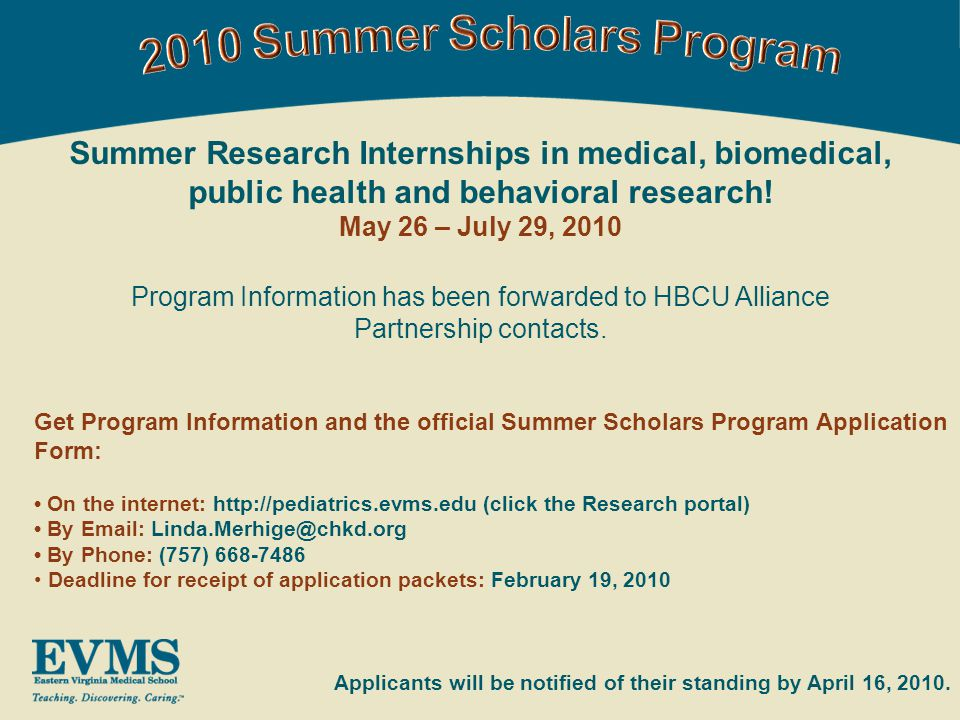 Summer Research Internships in medical, biomedical, public health and behavioral research.