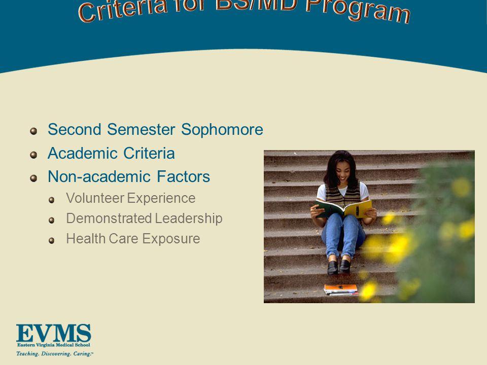 Second Semester Sophomore Academic Criteria Non-academic Factors Volunteer Experience Demonstrated Leadership Health Care Exposure