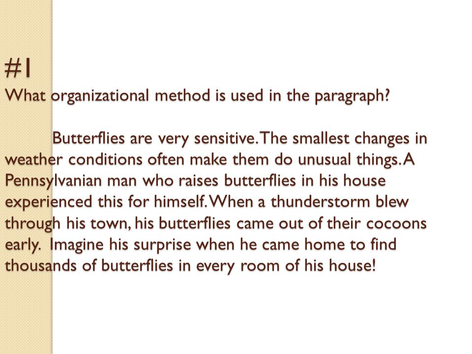 #1 What organizational method is used in the paragraph.