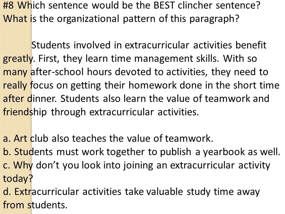 #9 Which sentence is the BEST topic sentence for the paragraph.