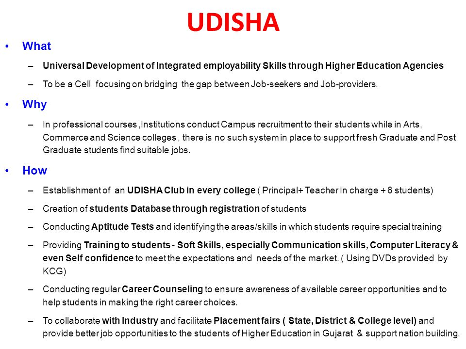UDISHA What –Universal Development of Integrated employability Skills through Higher Education Agencies –To be a Cell focusing on bridging the gap between Job-seekers and Job-providers.