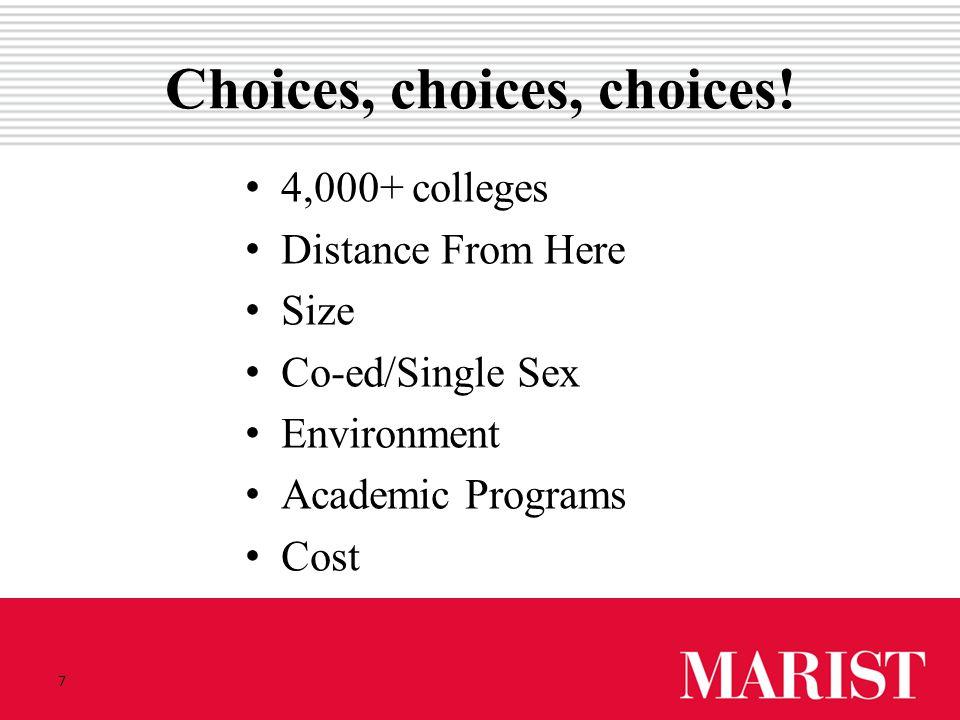 7 Choices, choices, choices.
