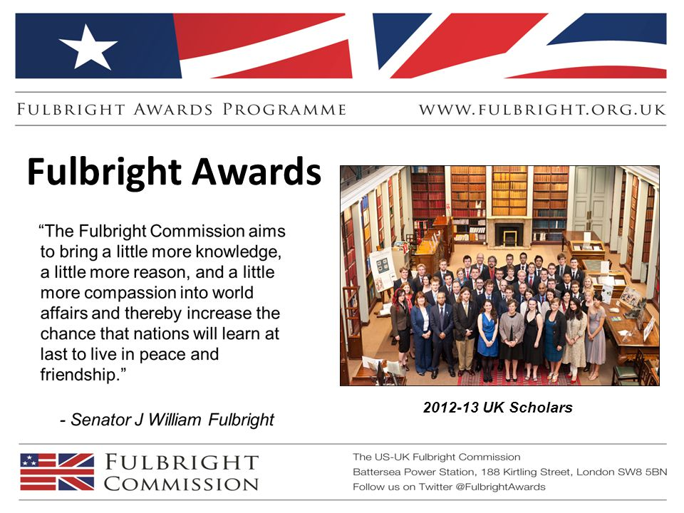 Fulbright Awards 2012-13 UK Scholars