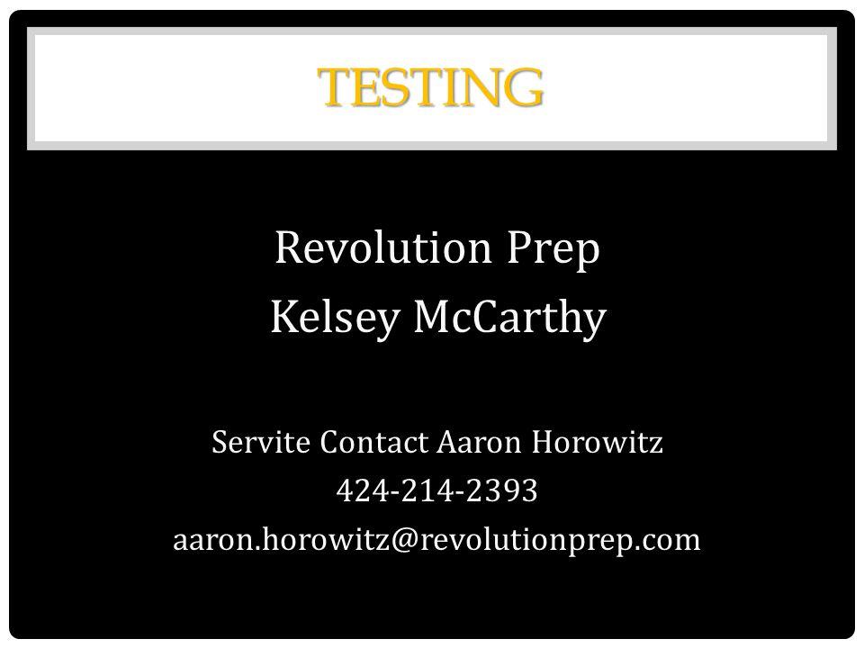 TESTING Revolution Prep Kelsey McCarthy Servite Contact Aaron Horowitz 424-214-2393 aaron.horowitz@revolutionprep.com