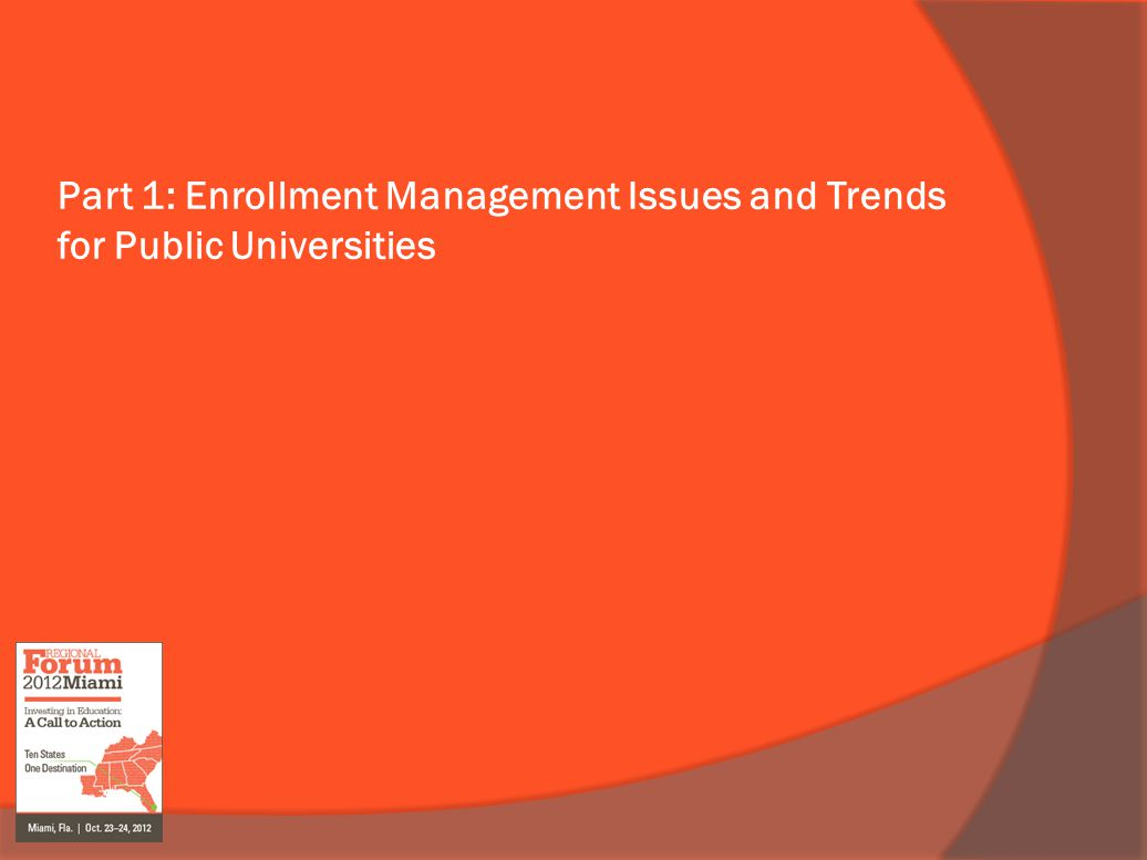 Part 1: Enrollment Management Issues and Trends for Public Universities