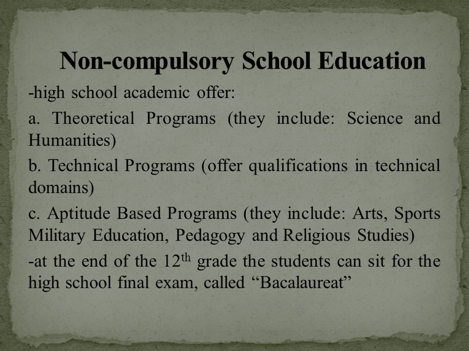 -high school academic offer: a. Theoretical Programs (they include: Science and Humanities) b. Technical Programs (offer qualifications in technical d