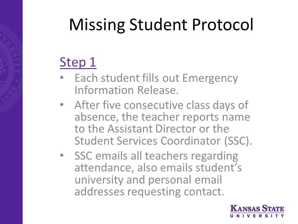 Missing Student Protocol Step 1 Each student fills out Emergency Information Release.