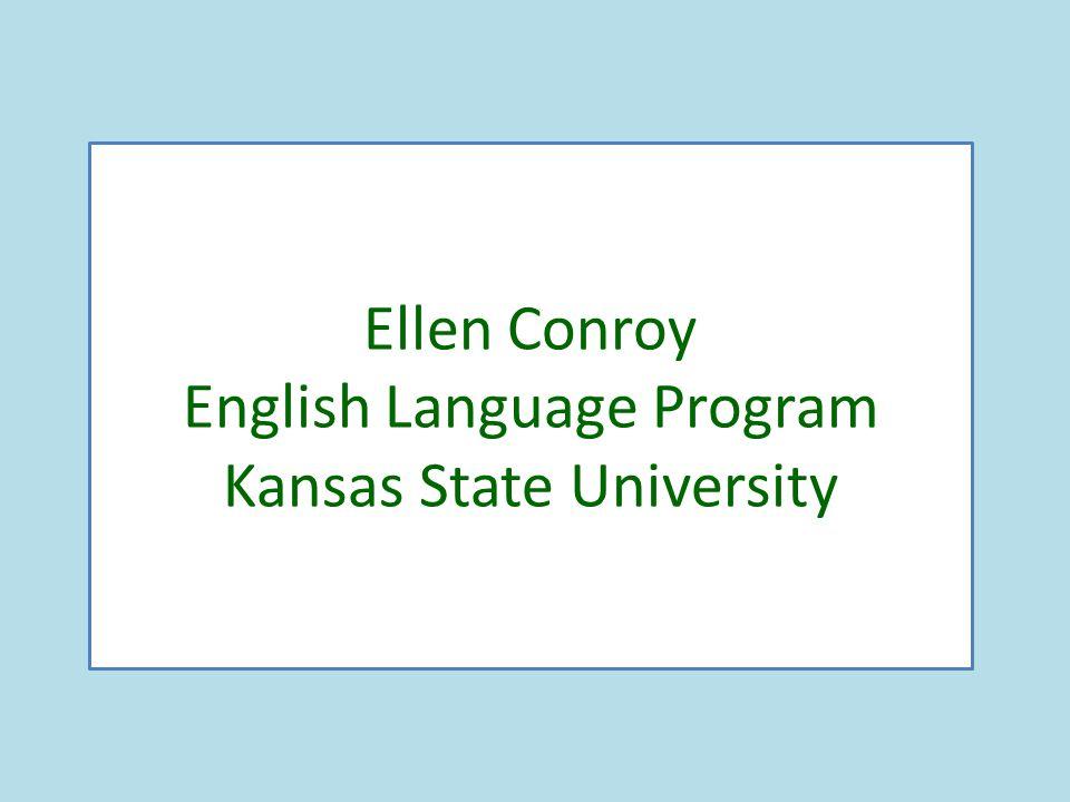 Ellen Conroy English Language Program Kansas State University