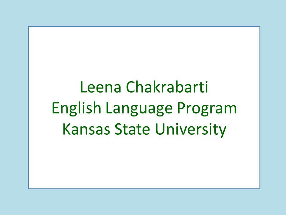 Leena Chakrabarti English Language Program Kansas State University