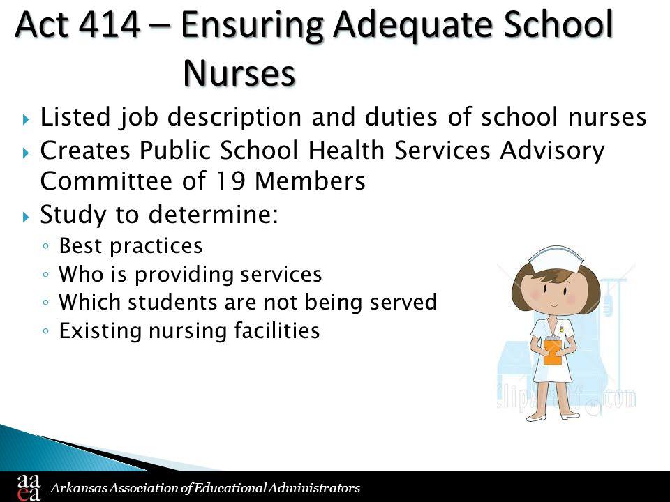 Arkansas Association of Educational Administrators Act 414 – Ensuring Adequate School Nurses  Listed job description and duties of school nurses  Cr